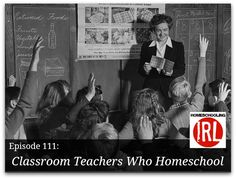 Homeschool IRL podcast - Classroom Teacher Who Homeschool #homeschool
