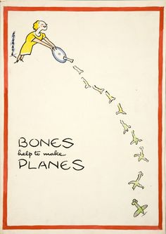 "British WW2 educational poster - ""Bones help to make planes"""