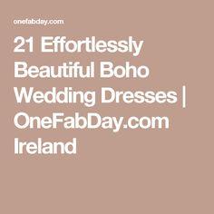 21 Effortlessly Beautiful Boho Wedding Dresses | OneFabDay.com Ireland