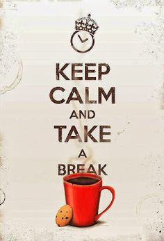 Keep calm and take a break, coffee break! Keep Calm Carry On, Stay Calm, Keep Calm And Love, My Love, Study Break, Take A Break, Take That, Keep Calm Posters, Keep Calm Quotes