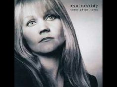 ▶ Ashrafel's Playlist from Blackfeather Series #1, Eva Cassidy - Time After Time - YouTube#t=162