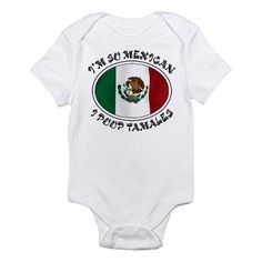 f7dd0dac2 Im so mexican i poop tamales onesie Cool Maternity Clothes, Mexican Babies,  Baby Shower