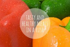 How can I prepare tasty and healthy meals for my family in a rush? | Talented Ladies Club
