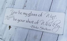"Country Wedding Sign, bar sign, drink table  ""You be my glass of wine, I'll be your shot of Whiskey"" signature drink, cocktail by AndTheSignSays, $36.00 USD"