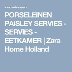 PORSELEINEN PAISLEY SERVIES - SERVIES - EETKAMER | Zara Home Holland