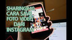 """SHARING#40 """"Cara Save Foto dan Video di Instagram"""""""