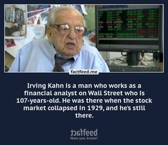 Irving Kahn is a man who is 107 years old and still works as a financial analyst on Wall Street.