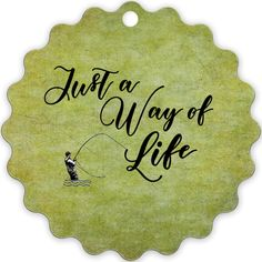 Graphics Inspire - Fly Fishing Just a Way of Life Textured Background Anglers Metal Ornament