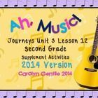 Ah, Music! Journeys Unit 3 Lesson 12 Supplement Activities 2014 Version Common Core aligned Pg. 3-4 Vocabulary in Context – copy sides A and B bac...