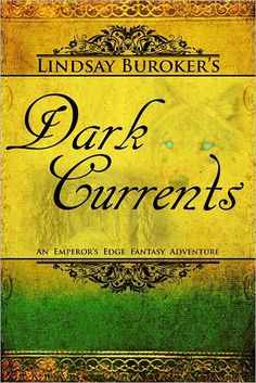 Dark Currents (The Emperor's Edge #2) by Lindsay Buroker ~ Sherry gave it 4 Stars