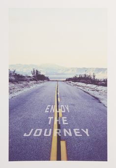Remember to enjoy life's journey