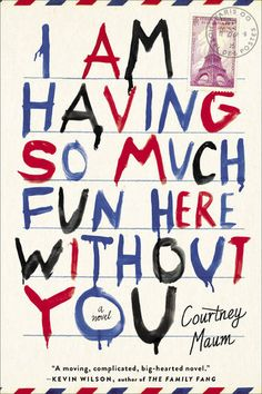 """I Am Having So Much Fun Here Without You"" by Courtney Maum"