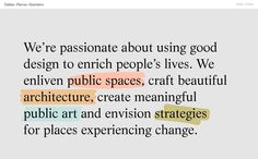 Dallas–Pierce–Quintero, an architectural studio. The scrolling interaction with the type is subtle and lovely.