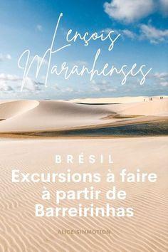 Pour se rendre aux Len�ois Maranhenses, Barreirinhas est la principale ville pour partir en excursion. D�couvrez � travers cet article toutes les excursions � faire � partir de Barreirinhas pour visiter cet incontournable en voyage au Br�sil.