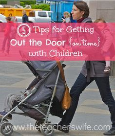 5 TIPS FOR GETTING OUT THE DOOR {ON TIME} WITH CHILDREN.  Does the idea of getting out the door on time with your children seem like an enormous undertaking? It can certainly feel that way! I'm not about to claim that I have it all figured out {because that would be laughable}, but I've found that these tips have been a huge help.  Hopefully you will find that they get you headed in the right direction…