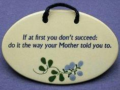 Mom's always right...