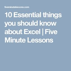10 Essential things you should know about Excel   Five Minute Lessons
