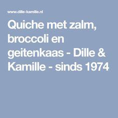 Quiche met zalm, broccoli en geitenkaas - Dille & Kamille - sinds 1974