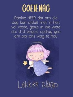 Afrikaanse Quotes, Goeie Nag, Goeie More, Christian Messages, Good Night Quotes, Special Quotes, Sleep Tight, Sweet Dreams, Qoutes