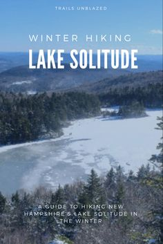 Winter hiking New Hampshire's Lake Solitude Winter Hiking, Solitude, New Hampshire, Hiking Trails, Lakes, Wanderlust, Beach, Outdoor, Outdoors