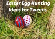 Fun Easter egg hunting ideas for tweens.
