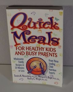 #QuickMeals for #Healthy Kids and Busy Parents: #Wholesome Family Meals in 30...