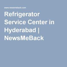 Refrigerator Service Center in Hyderabad | NewsMeBack