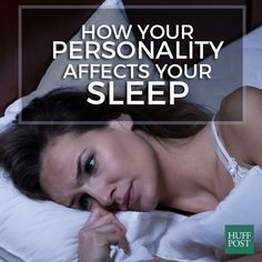 6 Ways That Your Personality Type Affects Your Sleep