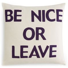 "Alexandra Ferguson Be Nice or Leave Decorative Pillow, 16"" x 16"" ($100) ❤ liked on Polyvore featuring home, home decor and throw pillows"