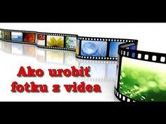 Ako urobiť fotku z videa jednoducho a rýchlo - VIDEO Ako sa to robí.sk