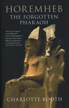 Book Review: Horemheb: the forgotten pharaoh by Charlotte Booth