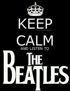 Listen to the Beatles :)
