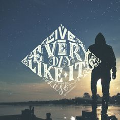 Live everyday like it's the last. hand type by @tegakbergaris #quote #handlettering #hand #type