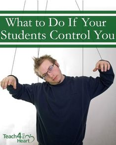 What to Do if Your Students Control You
