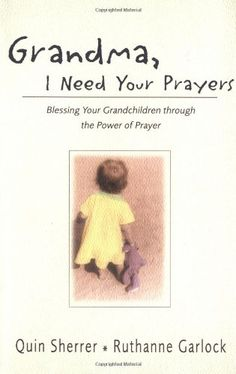Grandma, I Need Your Prayers by Quin M. Sherrer,http://www.amazon.com/dp/0310240263/ref=cm_sw_r_pi_dp_P7.Ctb1S0RA454TH