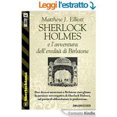 Sherlock Holmes e l'avventura dell'eredità di Birlstone (Sherlockiana) eBook: Matthew J. Elliott: