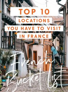 A France bucket list full of our top 10 locations that you have to visit. Full of culture, nature and adventure, this bucket list is wanderlust-worthy, French Alps, Day Hike, France Travel, Travel Guides, Cities, Destinations, Bucket, Lost, Culture
