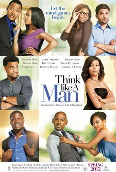 Think Like a Man based on the book Act Like a Lady Think Like a Man by Steve Harvey