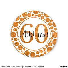 60 In Gold - 60th Birthday Party Stickers