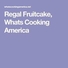 Regal Fruitcake, Whats Cooking America