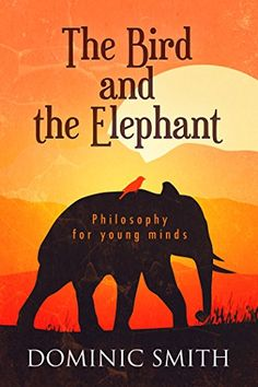 The Bird and the Elephant: Philosophy for Young Minds by Dominic Smith http://www.amazon.com/dp/B00V3LECZY/ref=cm_sw_r_pi_dp_R8Bwvb0M517S6