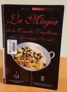 Título: La magia de la comida trujillana como patrimonio nacional /  Autor: Velasquez, Orlando / Ubicación: FCCTP – Gastronomía – Tercer piso / Código:  G/PE/ 641.013 V395
