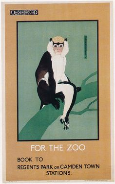 For the zoo, by Dorothy Burroughes, 1922 - Poster and Artwork collection online from the London Transport Museum Zoo Book, London Transport Museum, London Poster, Year Of The Monkey, Railway Posters, London Underground, Underground Tube, Vintage London, Vintage Travel Posters