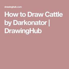How to Draw Cattle by Darkonator | DrawingHub