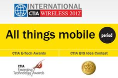 International CTIA Wireless 2012 Announces CTIA E-Tech Awards Winners