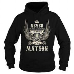 I Love MATSON MATSONYEAR MATSONBIRTHDAY MATSONHOODIE MATSONNAME MATSONHOODIES  TSHIRT FOR YOU Shirts & Tees