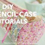 16 DIY Pencil Case Tutorials