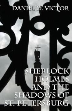 """Read """"Sherlock Holmes and The Shadows of St Petersburg"""" by Daniel D Victor available from Rakuten Kobo. """"A psychological account of a crime"""" - that's how Fyodor Dostoyevsky described his novel Crime and Punishment,. Sherlock Holmes Stories, Adventures Of Sherlock Holmes, Notes From Underground, Best Short Stories, The Deed, Arthur Conan Doyle, Novels, This Book, Shadows"""