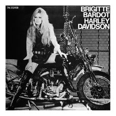 The cover for Bardot's 'Harley Davidson' hit single written by Serge Gainsbourg Gainsbourg Birkin, Serge Gainsbourg, Bonnie Clyde, Brigitte Bardot Harley Davidson, Biker Chick, Biker Girl, E30, Bmw E21, Twiggy