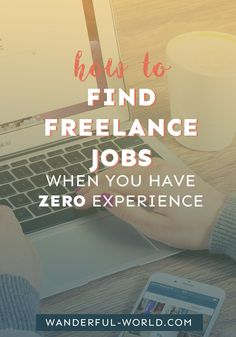 How To Find Freelance Jobs When You Have ZERO Experience